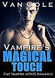Vampire's Magical Touch: Gay Vampire MPREG Romance Kindle Edition
