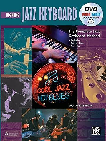 Complete Jazz Keyboard Method: Beginning Jazz Keyboard, Book, DVD & Online Audio & Video (Complete - Complete Keyboard Music