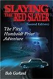Slaying the Red Slayer, Bob Garland, 0595181015