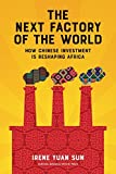img - for The Next Factory of the World: How Chinese Investment Is Reshaping Africa book / textbook / text book