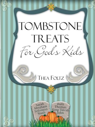 Tombstone Treats for God's Kids