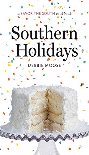 Southern Holidays: a Savor the South cookbook (Savor the South Cookbooks) by Debbie Moose