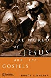 The Social World of Jesus and the Gospels, Malina, Bruce J., 0415146291