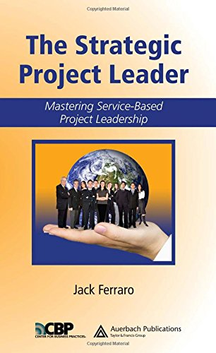 The Strategic Project Leader: Mastering Service-Based...