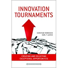 Innovation Tournaments: Creating and Selecting Exceptional Opportunities