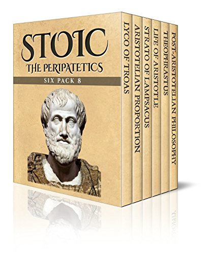 stoic-six-pack-8-the-peripatetics-lyco-of-troas-aristotelian-proportion-strato-of-lampsacus-life-of-