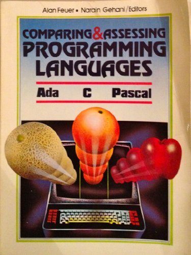 Comparing and Assessing Programming Languages: Ada, C and Pascal (Prentice-Hall software series) by Prentice Hall