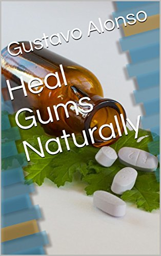 Heal Gums Naturally (English Edition)