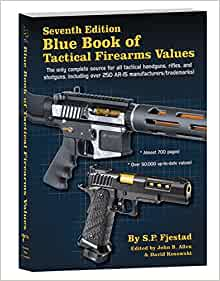 blue book of tactical firearms values 9781936120833 s p fjestad books. Black Bedroom Furniture Sets. Home Design Ideas