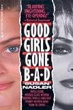 Good Girls Gone Bad, Susan Nadler, 0515095419