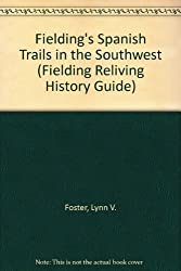 Fielding's Spanish Trails in the Southwest (Fielding Reliving History Guide)