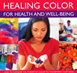 Healing Color for Health and Well-Being, Lilian Verner-Bonds, 1844765784