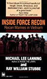 Inside Force Recon, Ray W. Stubbe and Michael Lee Lanning, 0804103011