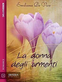 La donna degli armenti (Odissea Digital) de [Emiliana De Vico]