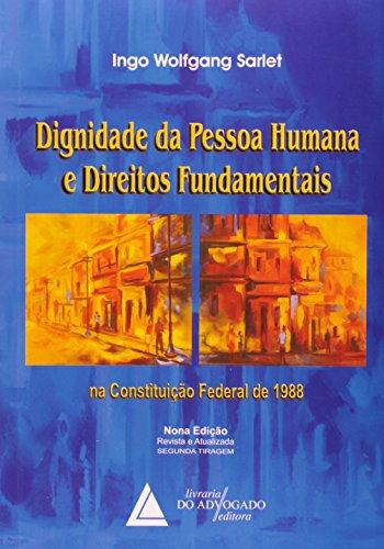 Dignidade Da Pessoa Humana E Direitos Fundamentais. Na Constituição Federal