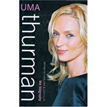 Uma Thurman: The Biography