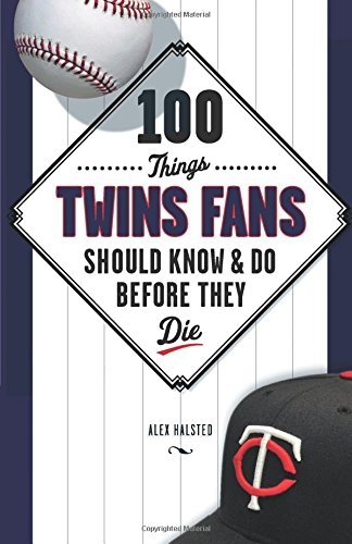100 Things Twins Fans Should Know & Do Before They Die (100 Things...Fans Should Know) pdf