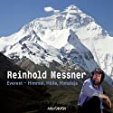 Everest - Himmel, Hölle, Himalaja: Ein Vortrag Hörbuch von Reinhold Messner Gesprochen von: Reinhold Messner