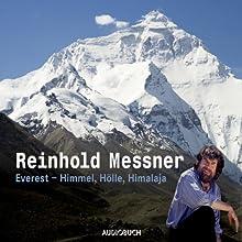 Everest. Himmel, Hölle, Himalaja.- Ein Vortrag Hörbuch von Reinhold Messner Gesprochen von: Reinhold Messner