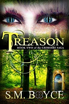 Treason: Book Two of the Grimoire Saga (an Epic Fantasy Adventure) by [Boyce, S. M.]