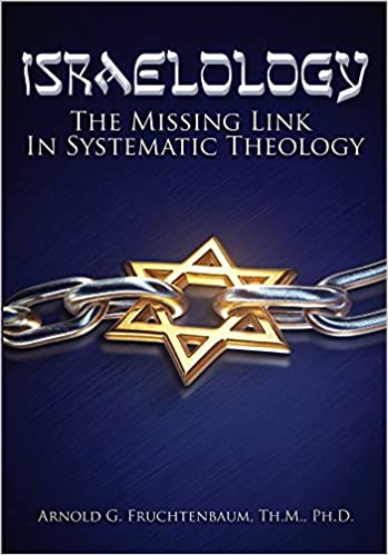 ISRAELOLOGY: The Missing Link In Systematic Theology: Dr. Arnold ...