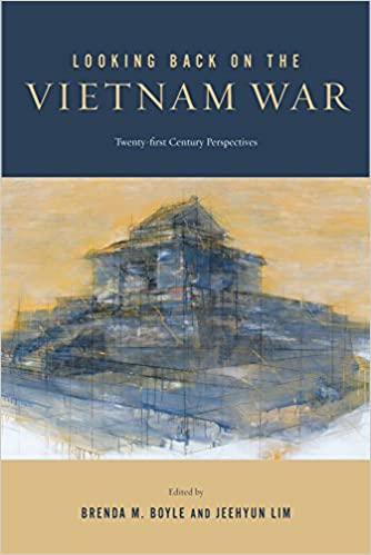 Looking Back on the Vietnam War: Twenty-First-Century Perspectives War Culture