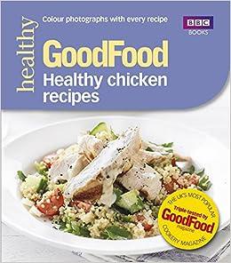 Good food healthy chicken recipes barney desmazery 9781849907835 good food healthy chicken recipes barney desmazery 9781849907835 amazon books forumfinder Gallery