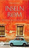 Inseln in Rom: Streifzüge durch die Ewige Stadt (insel taschenbuch)
