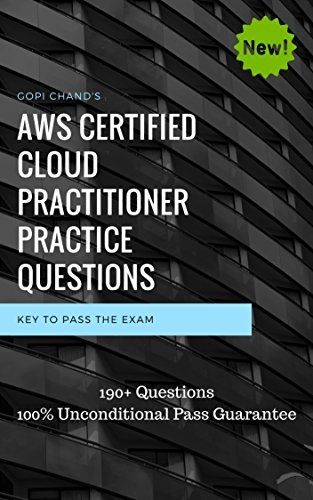 AWS Certified Cloud Practitioner 2019 Practice Questions: AWS Certified Cloud Practitioner Practice exam dumps, 100% Pass Guarantee