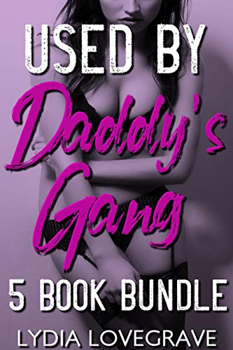 Used By Daddy's Gang - 5 Book Bundle: He Lets His Friends