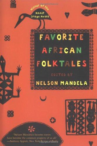 Favorite African Folktales Paperback – November 17, 2004 Nelson Mandela W. W. Norton & Company 0393326241 Fairy Tales