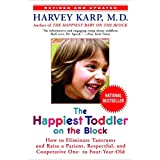 The Happiest Toddler on the Block: How to Eliminate Tantrums and Raise a Patient, Respectful and Cooperative One- to Four-Yea