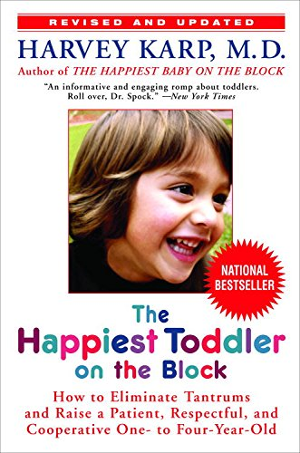 The Happiest Toddler on the Block: How to Eliminate Tantrums and Raise a Patient, Respectful and Cooperative One- to Four-Year-Old: Revised Edition (Best Foods To Improve Memory)