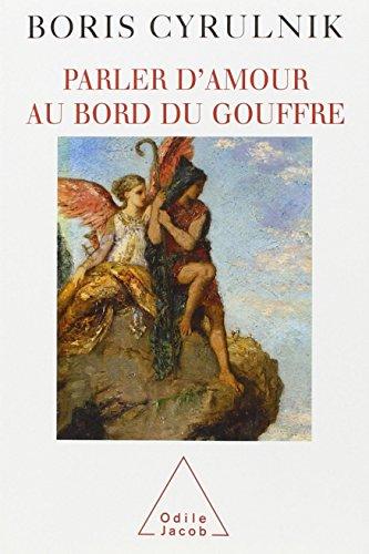 Parler d'amour au bord du gouffre (French Edition)