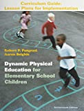 Dynamic Physical Education for Elementary School Children, Books a la Carte Plus Curriculum : Lesson Plans for Implementation, Pangrazi, Robert P. and Beighle, Aaron, 0321806395