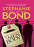 Front cover for the book 3 Men and a Body by Stephanie Bond