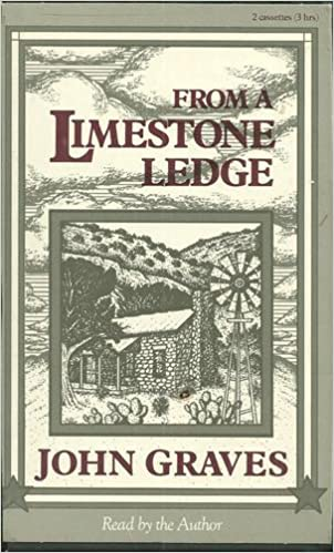 from a limestone ledge observations and ruminations about country life in texas audio cassettes