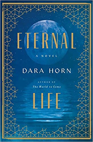 Amazon com: Eternal Life: A Novel (9780393608533): Dara Horn