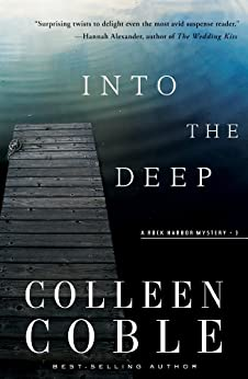 Into the Deep: A Rock Harbor Novel (Rock Harbor Series Book 3) by [Coble, Colleen]