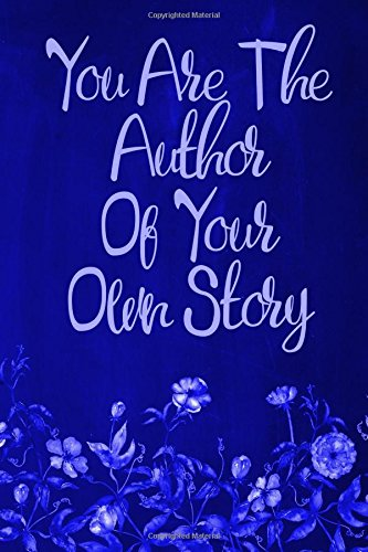 """Read Online Chalkboard Journal - You Are The Author Of Your Own Story (Royal Blue): 100 page 6"""" x 9"""" Ruled Notebook: Inspirational Journal, Blank Notebook, Blank Journal, Lined Notebook, Blank Diary (Volume 16) pdf epub"""