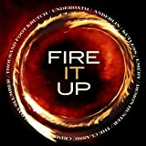 Fire It Up by Various Artist (2011-06-21)