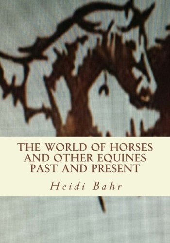 The World of Horses and other Equines Past and Present pdf epub