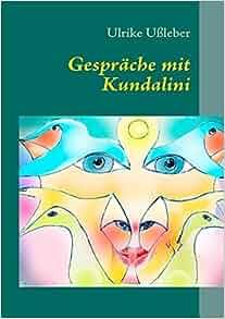 Gespr che mit kundalini german edition ulrike u leber for Gratisgespr che kartenlegen