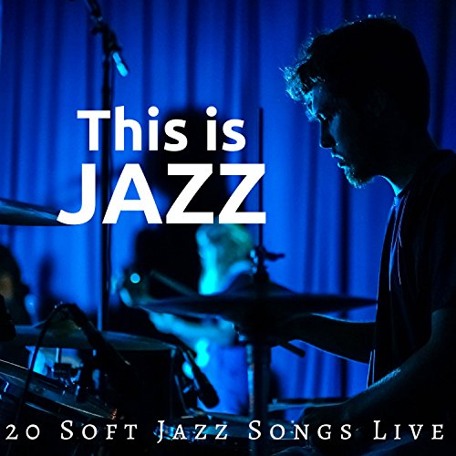 This is Jazz - 20 Soft Jazz Songs Live from New Orleans, the Best Collection of Soft Jazz Music, Mellow Beats, Jazz Piano Music