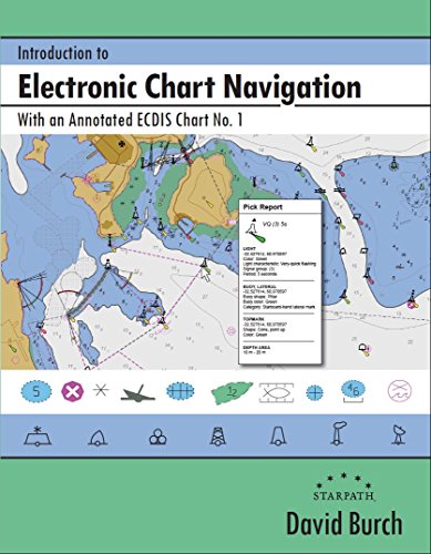Introduction to Electronic Chart Navigation: With an Annotated ECDIS Chart No. 1 Raster Chart