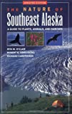 Nature of Southeast Alaska: A Guide to Plants, Animals, and Habitats (Revised)