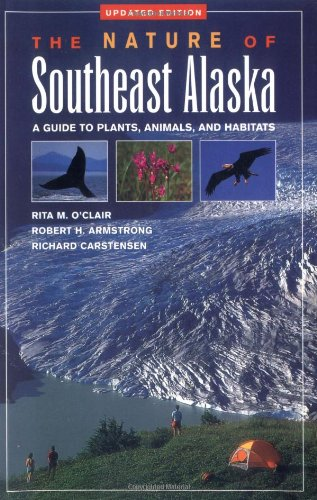 - Nature of Southeast Alaska: A Guide to Plants, Animals, and Habitats (Revised)