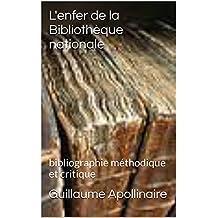 L'enfer de la Bibliothèque nationale: bibliographie méthodique et critique (French Edition)