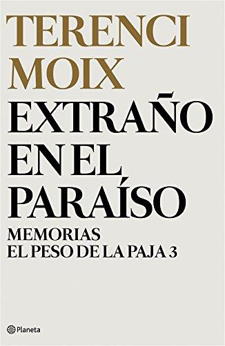 Resumen y sinópsis de Extraño en el paraíso (Memorias. El Peso de la Paja 3) de Terenci Moix