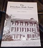 Jonathan Hale Farm : A Chronicle of the Cuyahoga Valley, Norton, John J., 0911704027